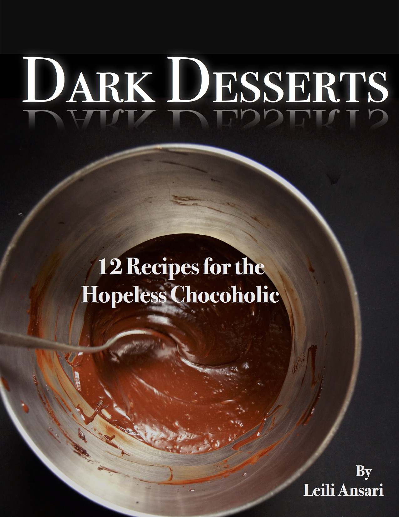 Dark Desserts: 12 Decadent Chocolate Desserts – FREE EBOOK